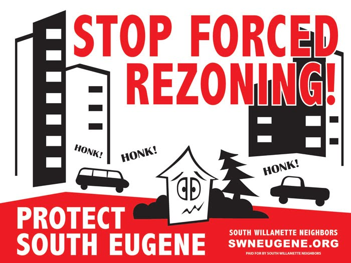 Yard Sign - Stop Forced Rezoning - swneugene.org